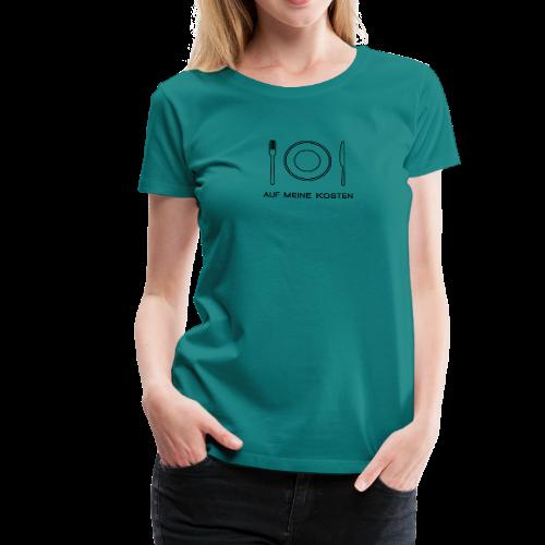 Auf meine Kosten - Frauen Premium T-Shirt